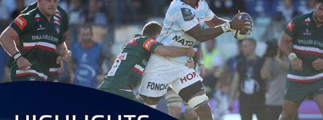 Highlights: Racing 92 v Leicester Tigers