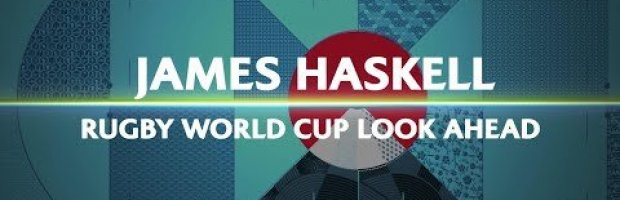James Haskell's Rugby World Cup 2019 Preview