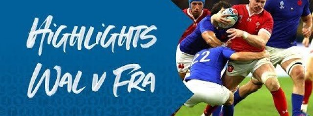 HIGHLIGHTS: Wales v France – Rugby World Cup 2019
