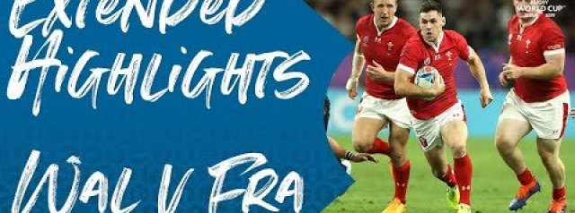 Extended Highlights: Wales v France - Rugby World Cup 2019
