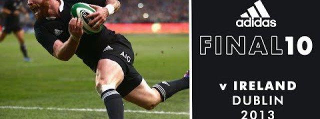The Final 10: All Blacks v Ireland (2013)