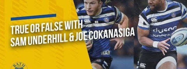 True or False with Sam Underhill & Joe Cokanasiga
