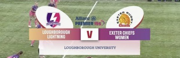 VIDEO HIGHLIGHTS: Loughborough Lightning Ladies v Exeter Chiefs