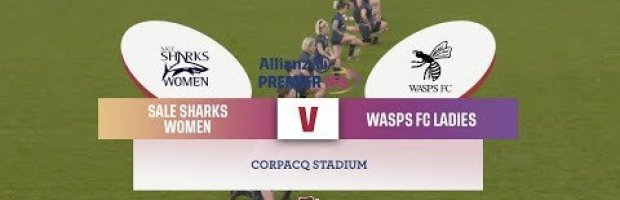 VIDEO HIGHLIGHTS: Sale Sharks Women v Wasps FC Ladies