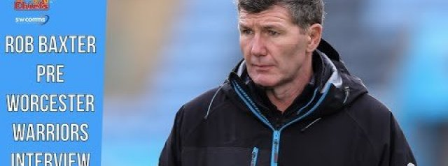Rob Baxter pre Worcester Warriors Interview