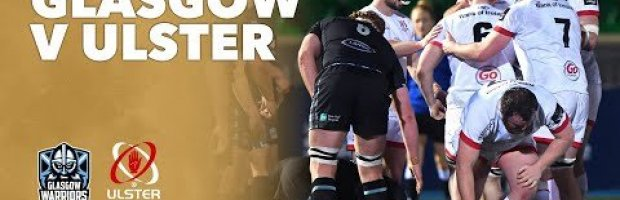 VIDEO HIGHLIGHTS: Glasgow Warriors v Ulster Rugby
