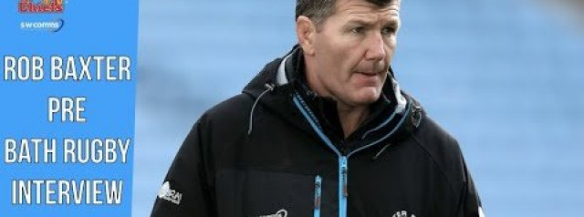 Rob Baxter pre Bath Rugby Interview