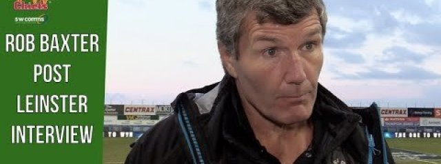 Rob Baxter post Leinster Interview