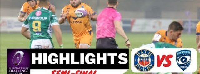 Challenge Cup Highlights: Bath Rugby vs Montpellier