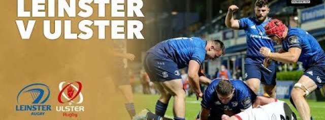 VIDEO HIGHLIGHTS: Leinster Rugby v Ulster Rugby