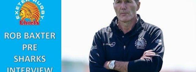 Chiefs TV - Rob Baxter pre Sale Sharks