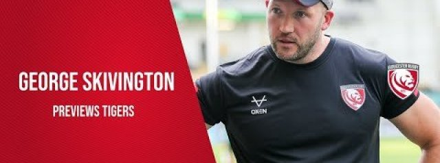 George Skivington looks ahead to Gloucester Rugby's first home game vs Leicester Tigers